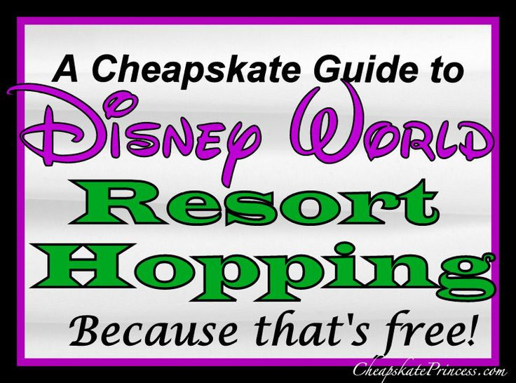 Disney World Resort Hopping: A Cheapskate Guide To Free Fun! No tickets? Day off from the parks? Here's info. on what to do for free.