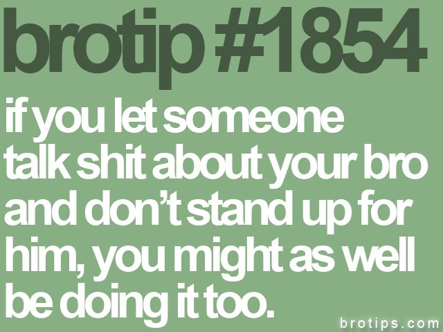 : Hand, Face, Brotips Yeah, Girl, Brotips Quotes, Bros, Truth, Friendship