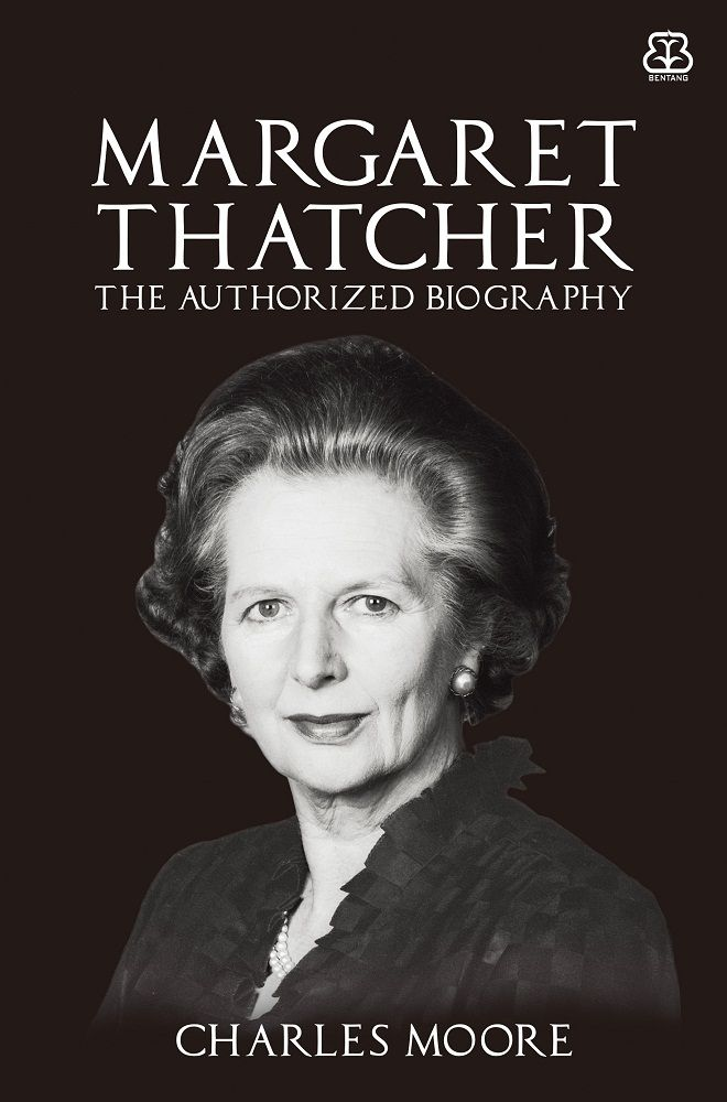 The Authorized Biography of Margaret Thatcher - Charles Moore
