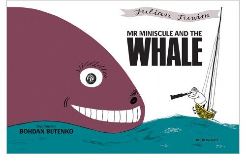 'Mr Miniscule and the Whale' by Julian Tuwim & Bohdan Butenko | Published by Book Island -  This rhyming adventure tells the story of Mr Miniscule, a teeny tiny explorer with a BIG dream who sets off on the vast ocean in search of a big blue whale, only to find a big blue island. Or could he be wrong?   'Mr Miniscule and the Whale' is a timeless children's classic known and treasured by three generations of Poles.