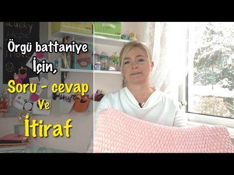 ÖRGÜ BATTANİYE İÇİN SORU - CEVAP VE İTİRAF - YouTube