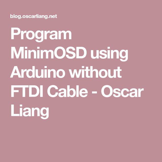 Program MinimOSD using Arduino without FTDI Cable - Oscar Liang