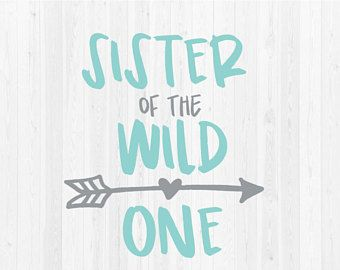 6967936e Sister of the Wild One - First Birthday SVG Cut Files #ad #etsy #silhouette  #cricut #svg #vinyl #birthday #sister #wildone #arrow #heart