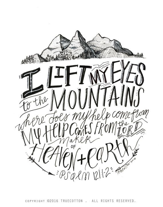 I lift my Eyes to the Mountains Psalm 121 PRINT by truecotton