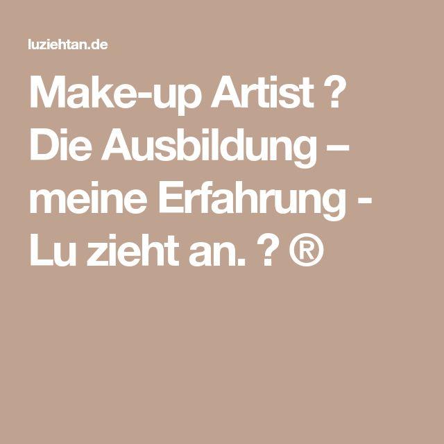 make up artist die ausbildung meine erfahrung lu zieht an makeup artist pinterest. Black Bedroom Furniture Sets. Home Design Ideas