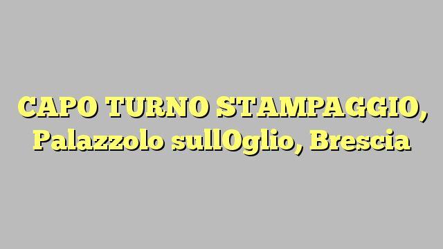 CAPO TURNO STAMPAGGIO, Palazzolo sullOglio, Brescia