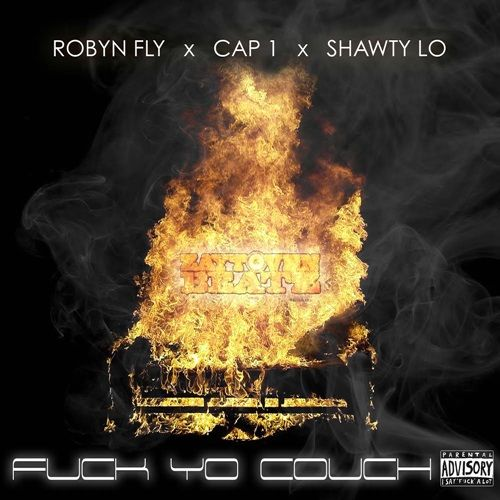 "ROBYN FLY (@RobynFly) Ft. Cap 1 (@CAVIARDREAMZ_) and Shawty Lo (@SHAWTYLO_KOB) | ""Fu*k Yo Couch"" [Audio]- http://getmybuzzup.com/wp-content/uploads/2014/10/Robyn-Fly-Fuck-Yo-Couch-feat-Cap-1-x-Shawty-Lo.jpg- http://getmybuzzup.com/robyn-fly-fuk-yo-couch/- ROBYN FLY – ""Fu*k Yo Couch""  feat Cap 1 x Shawty Lo Robyn Fly re-visits the track titled ""Fu*k Yo Couch"" produced by Zaytoven featuring 2 Chainz artist Cap 1 & Shawty Lo. Enjoy this audio"