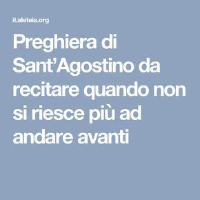 Preghiera di Sant'Agostino da recitare quando non si riesce più ad andare avanti