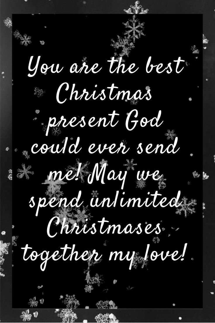 Merry Christmas Love Quotes For Him Spending This Christmas With You Feels Li Christmas Love Quotes Christmas Love Quotes For Him Merry Christmas Quotes Love