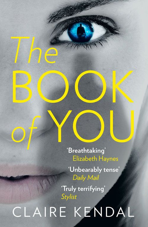 The Book of You by Claire Kendal   10 Great Psychological Thrillers That Are As Good As Gone Girl
