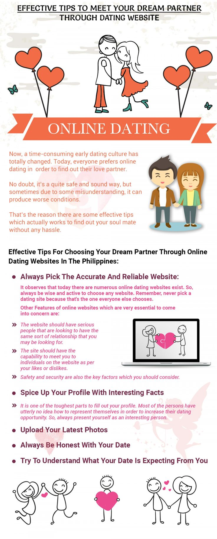 Nowadays, Everyone prefer Online Dating which has become a craze among people. You should know the effective tips for choosing the Dream partner through Philippens Dating site. Always pick the Accurate and Reliable Website. Spice up your profile with interesting facts.