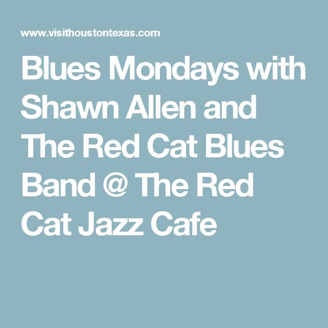 Blues Mondays with Shawn Allen and The Red Cat Blues Band @ The Red Cat Jazz Cafe