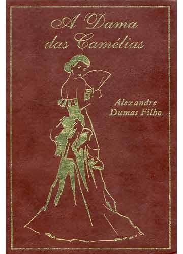 Alexandre Dumas - A Dama das Camélias
