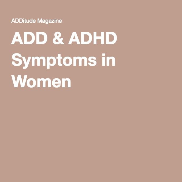 symptoms of add adhd When someone shows symptoms of both add and hyperactive-impulsive adhd, they may have combined adhd diagnosis showing any combination of these symptoms alone is.