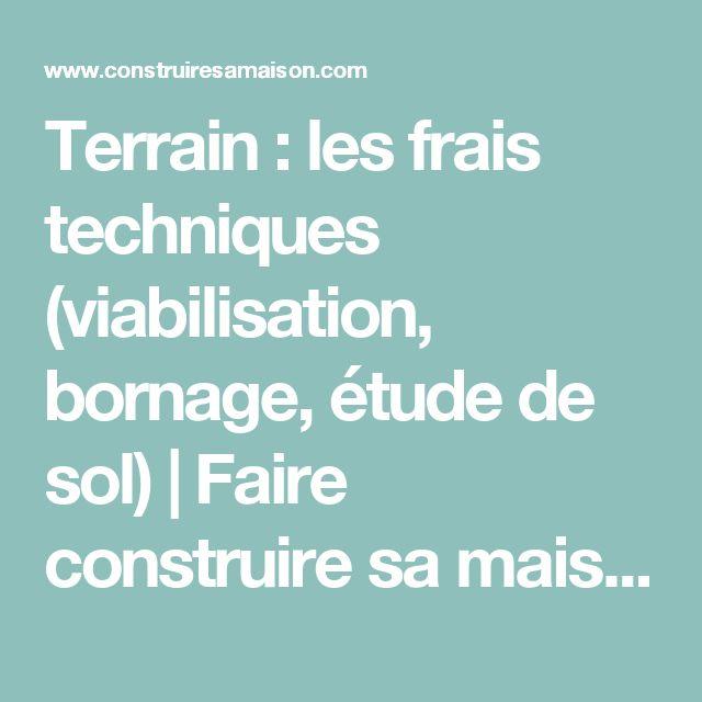 Terrain : les frais techniques (viabilisation, bornage, étude de sol) | Faire construire sa maison