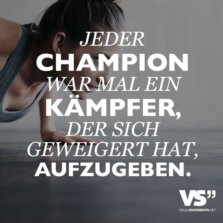 Jeder Champion war mal ein Kämpfer, der sich geweigert hat, aufzugeben. - VISUAL STATEMENTS®