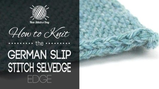 How to Knit the German Slip Stitch Selvedge Edge