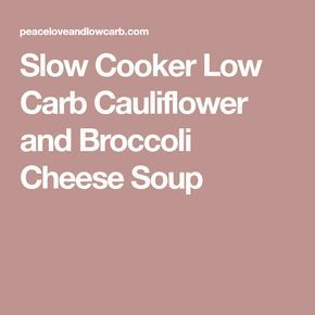 Slow Cooker Low Carb Cauliflower and Broccoli Cheese Soup