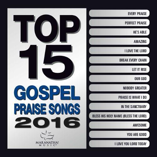 Top 15 Gospel Praise Songs 2016 [CD]