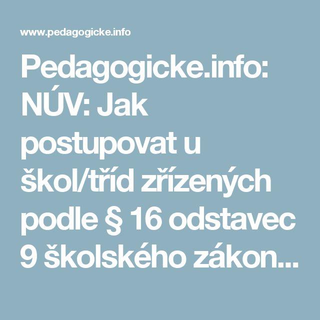Pedagogicke.info: NÚV: Jak postupovat u škol/tříd zřízených podle § 16 odstavec 9 školského zákona ve věci vytváření individuálního vzdělávacího plánu
