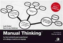 Resumen con las ideas principales del libro 'Manual Thinking', de Luki Huber - Una herramienta para gestionar el trabajo creativo en equipo.