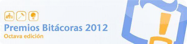 Ya están aquí los Premios Bitácoras 2012: Bitácora 2012, Bitácoras 2012, Premios Bitácoras, Awards, Premio Bitácora