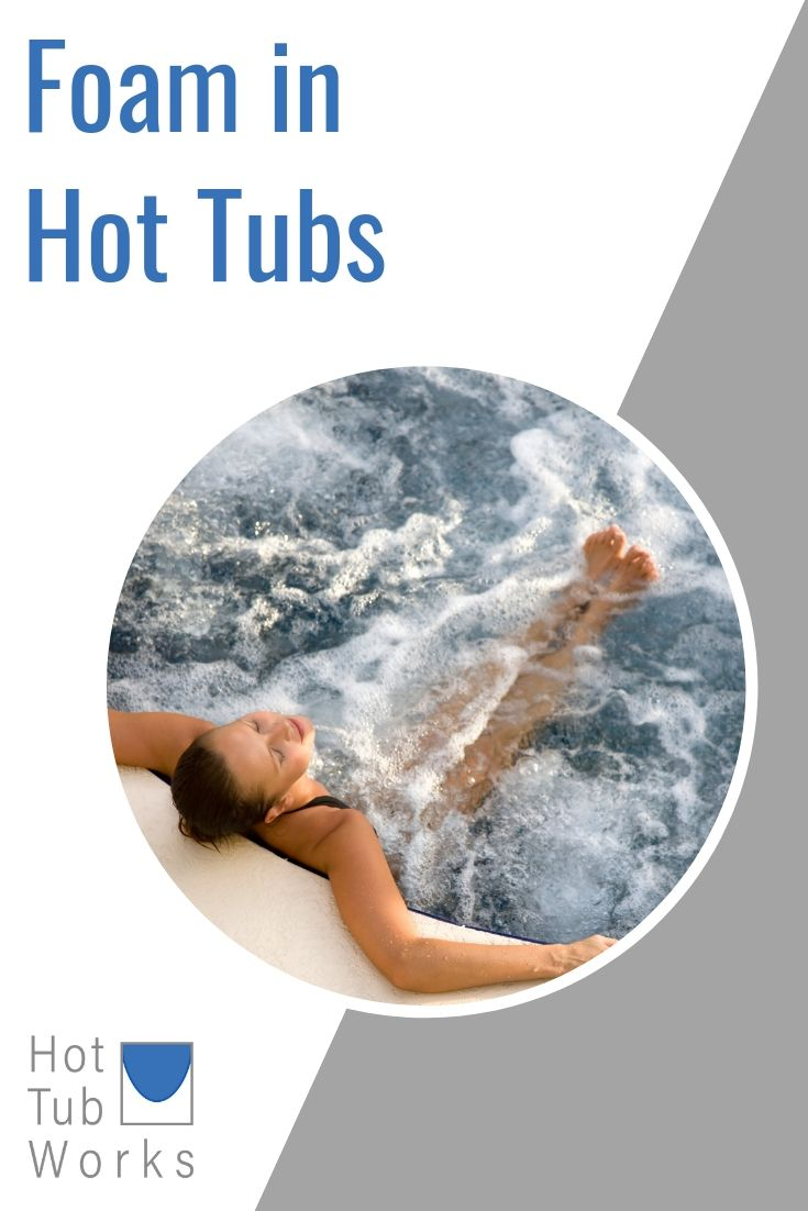 Foaming In Hot Tubs And Spas Is A Problem That Every Spa Owner
