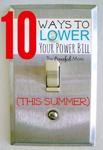 Summer is a fun time of year and I love the laid back schedule but I don't love the higher power bills. Check out these 10 ways we keep our power bill lower during those hot summer months! -- from ThePeacefulMom.com    #savemoney  #summer