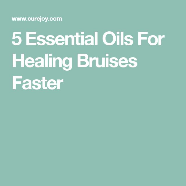5 Essential Oils For Healing Bruises Faster