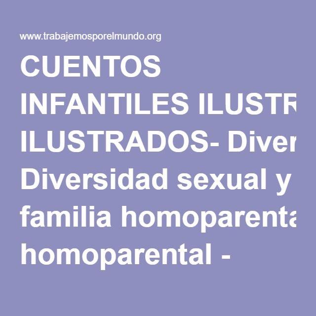 CUENTOS INFANTILES ILUSTRADOS- Diversidad sexual y familia homoparental - ONG POR LA NO DISCRIMINACIÓN - HOMOSEXUALIDAD / GLBTI - e-books -Descarga GRATUITA