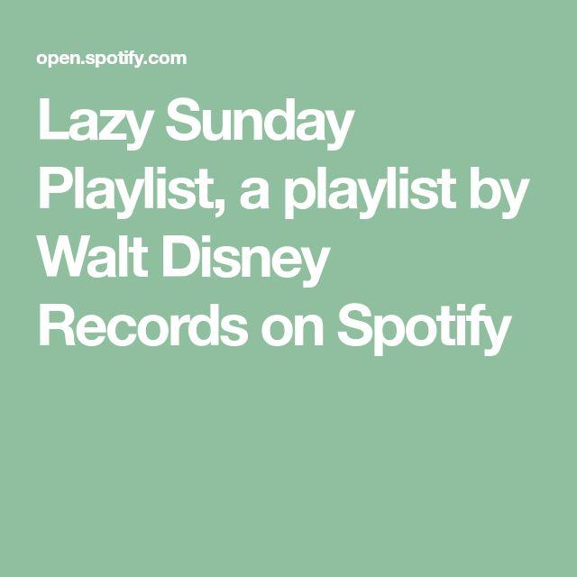 Lazy Sunday Playlist, a playlist by Walt Disney Records on Spotify