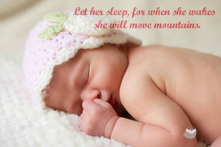 Let her sleep, for when she wakes she will move mountains.  Chickadee Photos  | Hat by Littlebit and Whimsy
