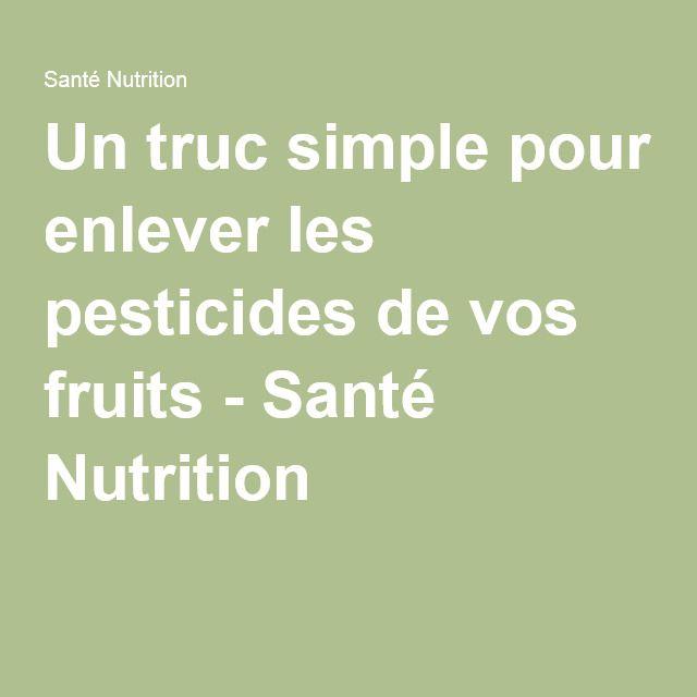 Un truc simple pour enlever les pesticides de vos fruits - Santé Nutrition........DOCUMENT.......