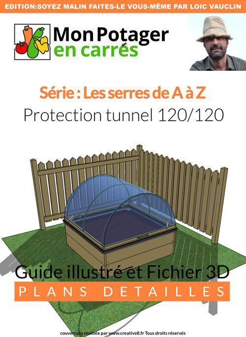 Fabriquez et installez un tunnel de protection amovible pour prot ger les cultures de votre - Tunnel de protection pour potager ...