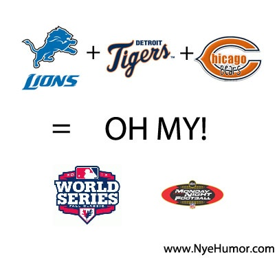 Since the Detroit Tigers made the World Series and the Chicago Bears and Detroit Lions are playing Monday Night Football tonight, this week in sports is filled with Lions and Tigers and Bears! Oh My!   'Like' or 'Repin' this if you are glad it's not another political pin!
