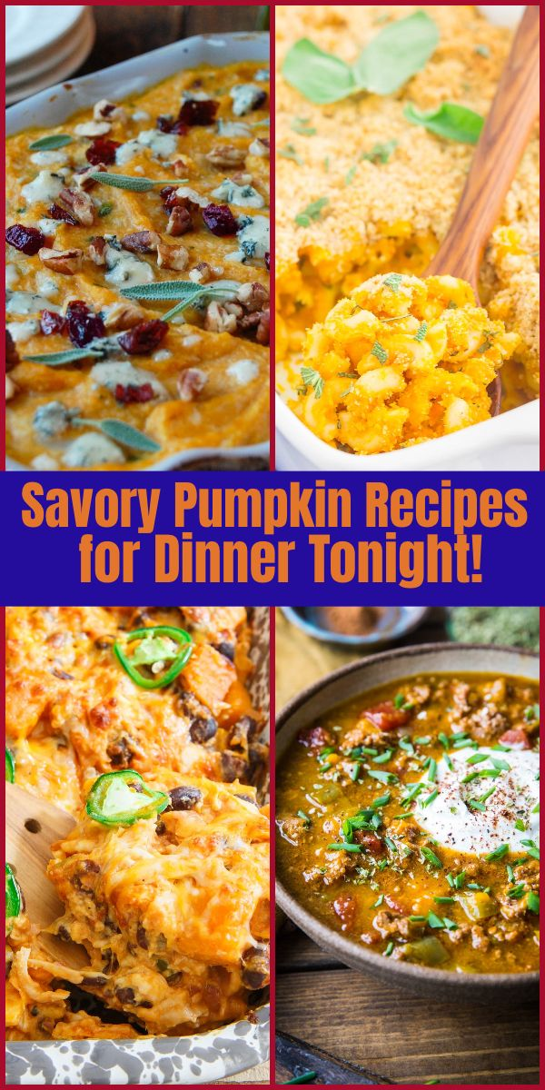 11 Savory Pumpkin Recipes To Make For Dinner Tonight Pumpkin Recipes Dinner Pumpkin Recipes Pumpkin Recipes Healthy Dinner