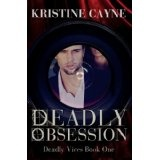 Deadly Obsession (Deadly Vices) (Kindle Edition)By Kristine Cayne