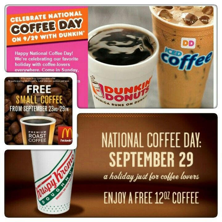 Free Coffee on National Coffee Day:  Enjoy a free 12 oz. coffee at participating Krispy Kreme locations, or $1 buys a 12 oz. mocha, latte, or iced coffee.  On Monday, September 29, 2014, you can celebrate National Coffee Day with a free medium Dark Roast coffee at participating Dunkin' Donuts locations. September 30-October 5, $0.99 buys a medium Dark Roast coffee.  Through September 29, 2014, you can get a free small coffee during breakfast hours at participating McDonald's locations.
