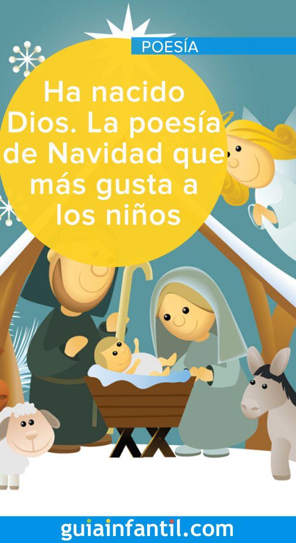 Ha Nacido El Niño Dios La Poesía De Navidad Que Más Gusta A Los Niños Ninos De Dios Niños Niños Cristianos