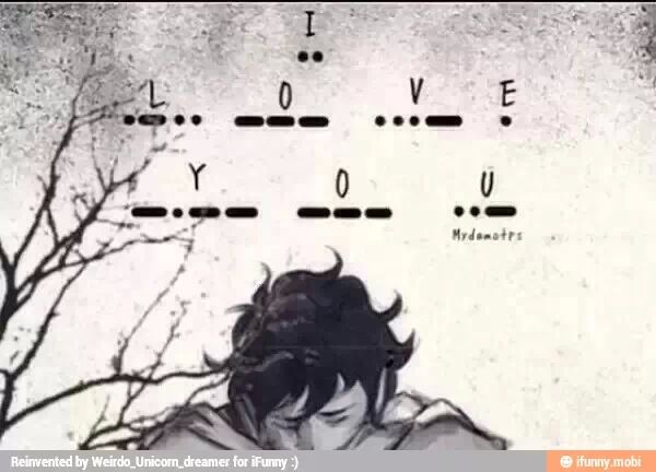 "So sad... Ok I dare everyone to learn ""I love you"" in morse code!<--- I did this before I even finished lost hero!<--- Same."