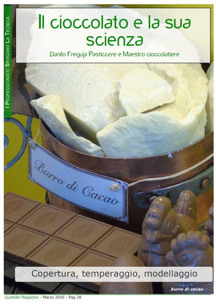 Danilo Freguja spiega la tecnica del temperaggio del cioccolato. Leggi l'articolo completo su Quotidie Magazine a questo link www.quotidiemagaz... previa registrazione gratuita. Lo trovi nella sezione ARGOMENTI - PROFESSIONISTI