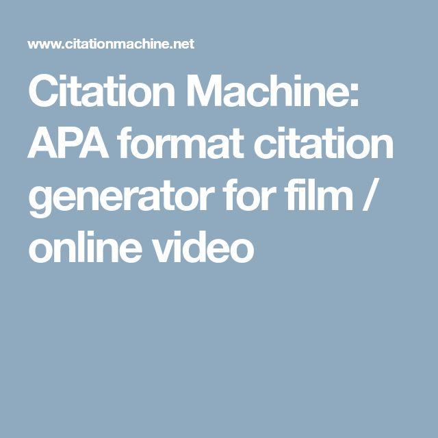 Citation Machine: APA format citation generator for film / online video