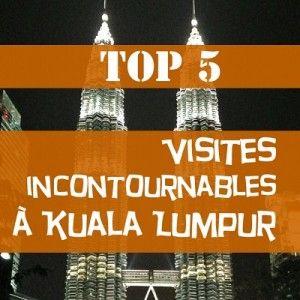 TOP 5 visite incontournable kuala lumpur