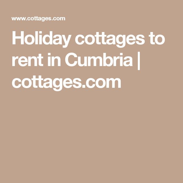 Holiday cottages to rent in Cumbria | cottages.com