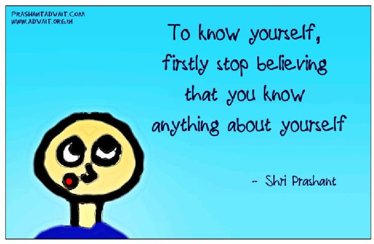 To know yourself, firstly stop believing that you know anything about yourself. ~ Shri Prashant #ShriPrashant #Advait #belief #self #understanding Read at:- prashantadvait.com Watch at:- www.youtube.com/c/ShriPrashant Website:- www.advait.org.in Facebook:- www.facebook.com/prashant.advait LinkedIn:- www.linkedin.com/in/prashantadvait Twitter:- https://twitter.com/Prashant_Advait
