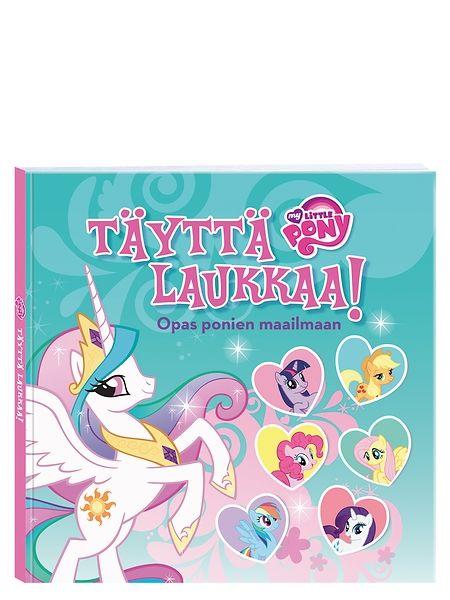 My Little Pony, Täyttä laukkaa! Opas ponien maailmaan   Hurmaavan hahmo-oppaan sivuilla pääset tutustumaan My Little Ponyjen kiehtovaan maailmaan. Hulvattomia loruja ja vauhdikkaita vinkkejä. 64 sivua.
