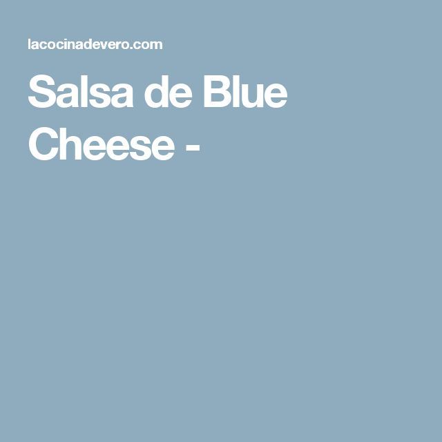 Salsa de Blue Cheese -