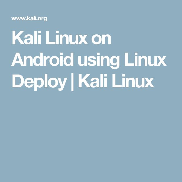 Kali Linux on Android using Linux Deploy | Kali Linux