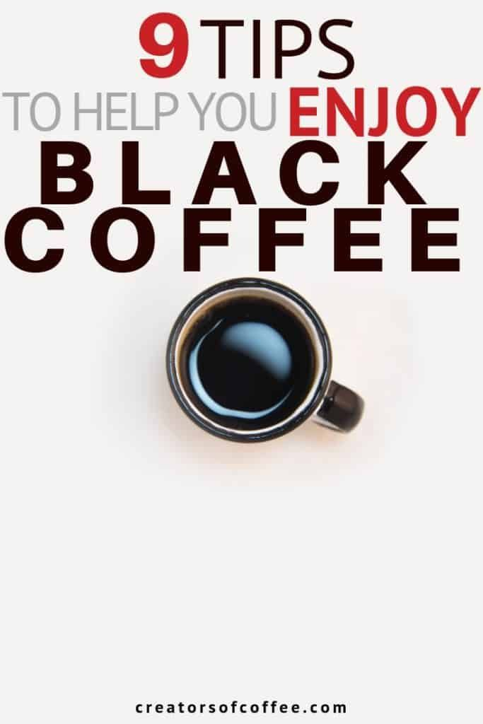 How To Drink Black Coffee And Actually Enjoy It Black Coffee Drinking Black Coffee Coffee Drinks