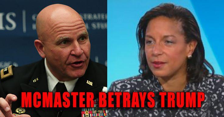 BREAKING BOMBSHELL: Gen. McMaster Betraying Trump, Helping Susan Rice ...